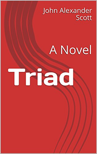 Triad: A Novel by John Alexander Scott
