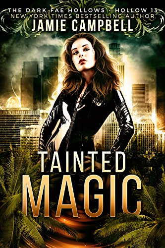 Tainted Magic: Dark Fae Hollow 13 (Dark Fae Hollows) by Jamie Campbell