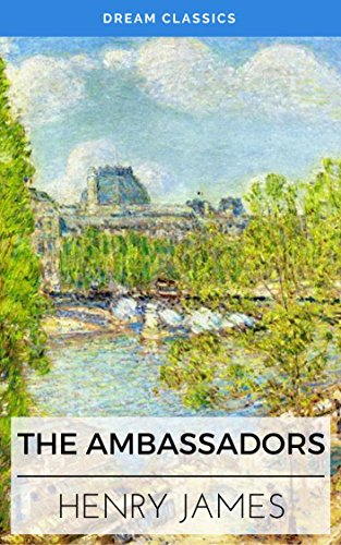 The Ambassadors (Dream Classics) by Henry James