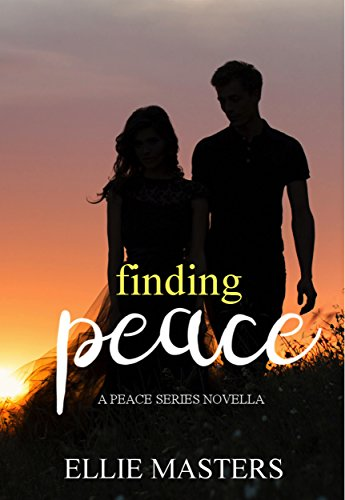 Finding Peace: A Peace Series Novella by Ellie Masters