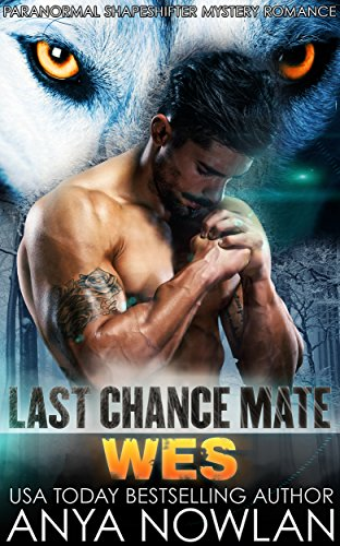 Last Chance Mate: Wes by Anya Nowlan