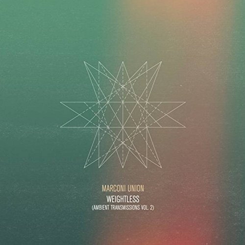 Weightless (Ambient Transmissions Vol.2) By Marconi Union