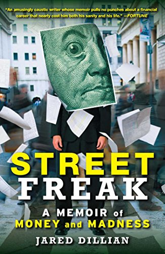 Street Freak: Money and Madness at Lehman Brothers by Jared Dillian