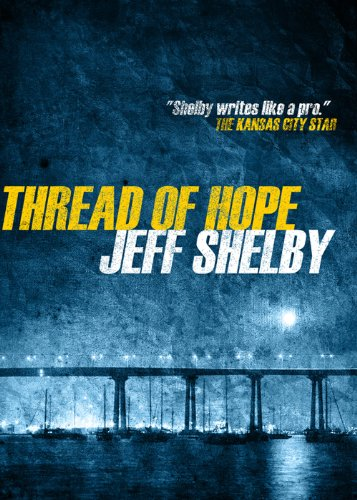 Thread of Hope (The Joe Tyler Series Book 1) by Jeff Shelby