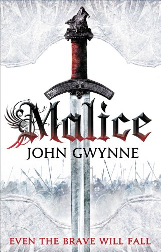 Malice (The Faithful and the Fallen Book 1) by John Gwynne