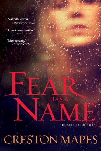 Fear Has a Name: A Novel (The Crittendon Files Book 1) by Creston Mapes