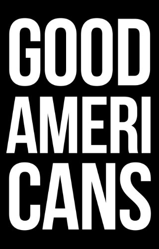 Good Americans (The Human Tragedy Book 1) by Tejas Desai