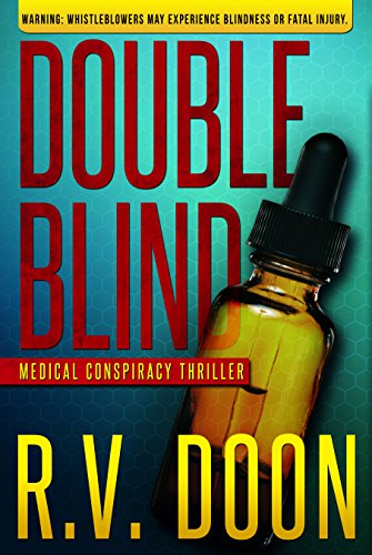 Double Blind: A Medical Thriller (The Blind Series Book 1) by R.V. Doon