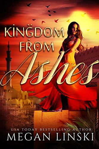 Kingdom From Ashes (The Kingdom Saga Book 1) by Megan Linski