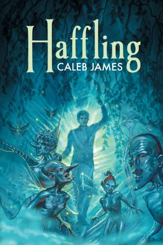 Haffling (The Haffling Book 1) by Caleb James