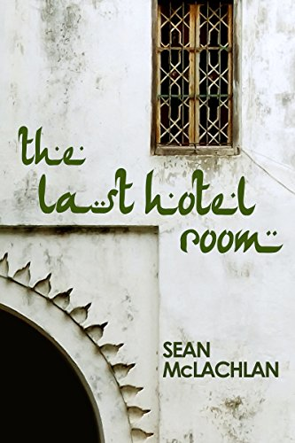 The Last Hotel Room by Sean McLachlan