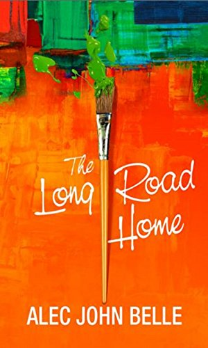 The Long Road Home by Alec John Belle