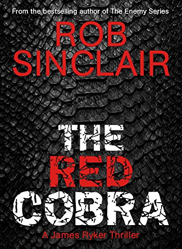 The Red Cobra (James Ryker Book 1) by Rob Sinclair
