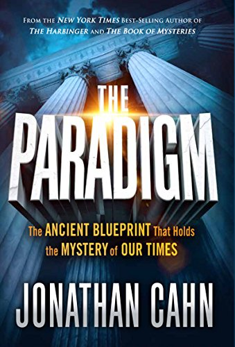 The Paradigm: The Ancient Blueprint That Holds the Mystery of Our Times by Jonathan Cahn