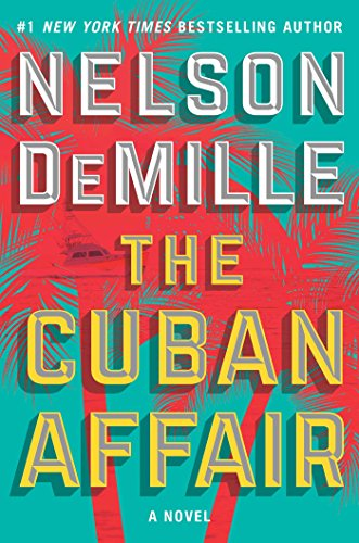The Cuban Affair: A Novel by Nelson DeMille