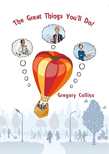 The Great Things You'll Do! by Gregory Collins