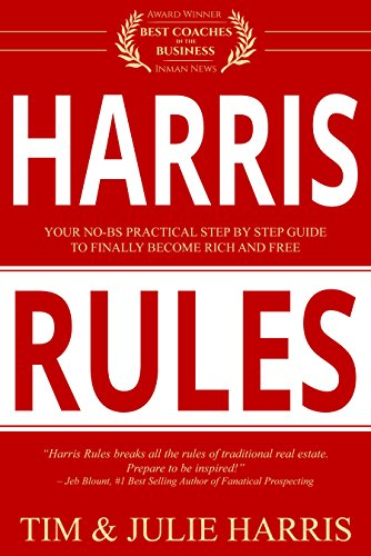 Harris Rules : Your No-BS Practical Step By Step Guide to Finally Become Rich and Free by Tim Harris