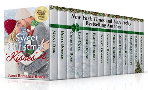 Sweet Christmas Kisses 4: A Bundle of 14 Wholesome Holiday Romances by Various Authors