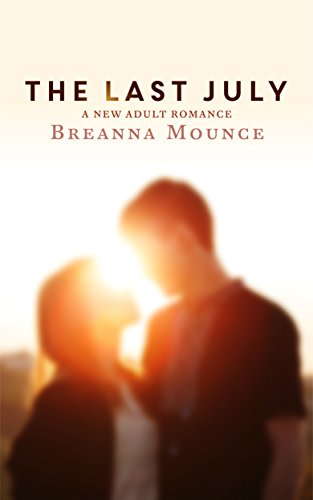 The Last July by Breanna Mounce