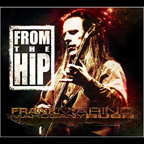 From the Hip By Frank Marino & Mahogany Rush