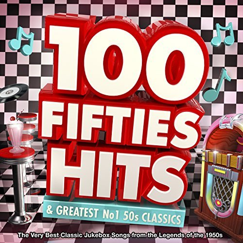 100 Fifties Hits & Greatest No.1 50s Classics  By Various Artists