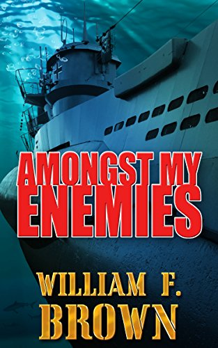 Amongst My Enemies by William F. Brown