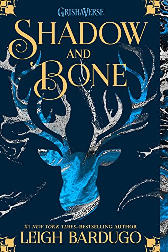 Shadow and Bone (The Grisha Book 1) by Leigh Bardugo