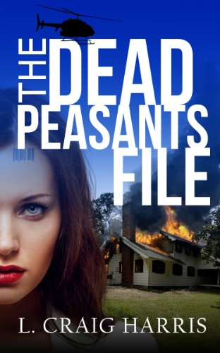 The Dead Peasants File (The Dead Peasants' Series Book 1) by L. Craig Harris