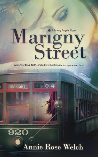 Marigny Street (Saving Angels Book 1) by Annie Rose Welch