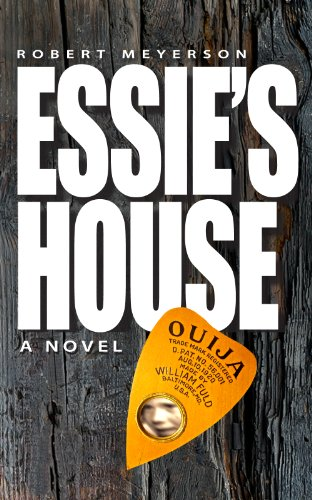 ESSIE'S HOUSE by Robert Meyerson