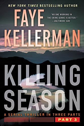 Killing Season Part 3 (A Serial Thriller in Three Parts) by Faye Kellerman