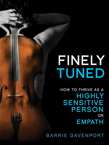 Finely Tuned: How To Thrive As A Highly Sensitive Person or Empath by Barrie Davenport