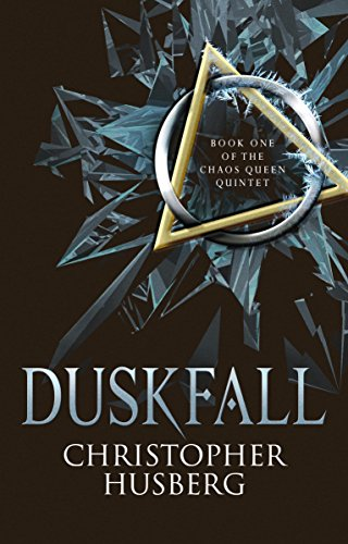 Chaos Queen - Duskfall: Chaos Queen 1 (The Chaos Queen Quintet) by Christopher B. Husberg