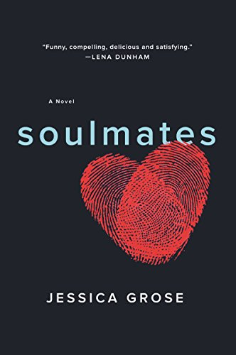 Soulmates: A Novel by Jessica Grose