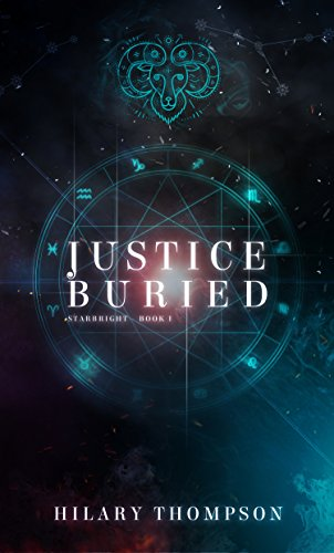 Justice Buried (Starbright Series Book 1) by Hilary Thompson
