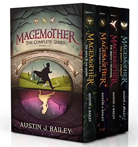 Magemother: The Complete Series by Austin J. Bailey