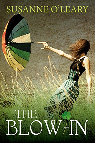 The Blow-In (The Tipperary Series Book 1) by Susanne O'Leary