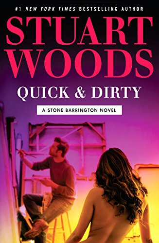 Quick & Dirty (A Stone Barrington Novel) by Stuart Woods