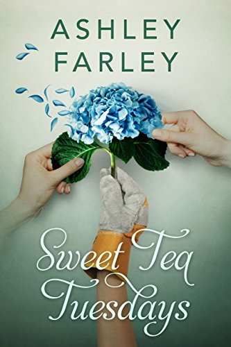 Sweet Tea Tuesdays by Ashley Farley