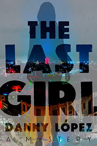 The Last Girl by Danny Lopez