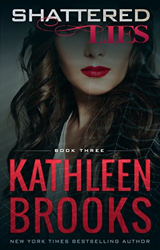 Shattered Lies: Web of Lies #3 by Kathleen Brooks