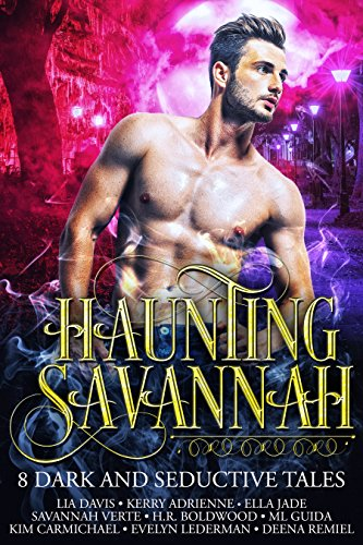 Haunting Savannah: 8 Dark and Seductive Tales by Various Authors