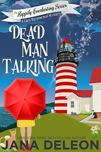 Dead Man Talking: A Cozy Paranormal Mystery (The Happily Everlasting Series Book 1) by Jana DeLeon