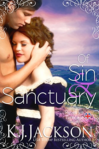 Of Sin & Sanctuary: A Revelry's Tempest Novel by K.J. Jackson