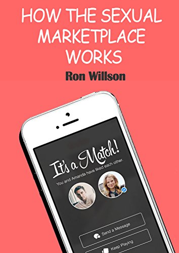 HOW THE SEXUAL MARKETPLACE WORKS by Ron Willson