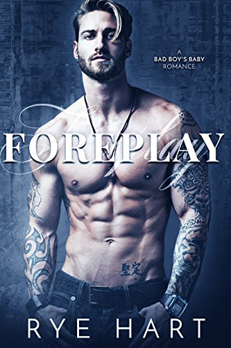 Foreplay by Rye Hart