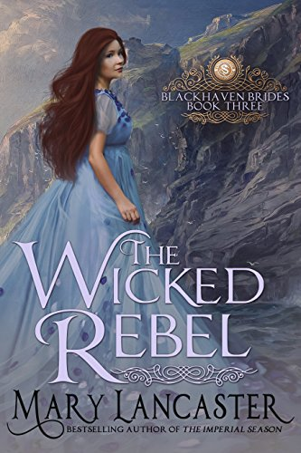 The Wicked Rebel by Mary Lancaster