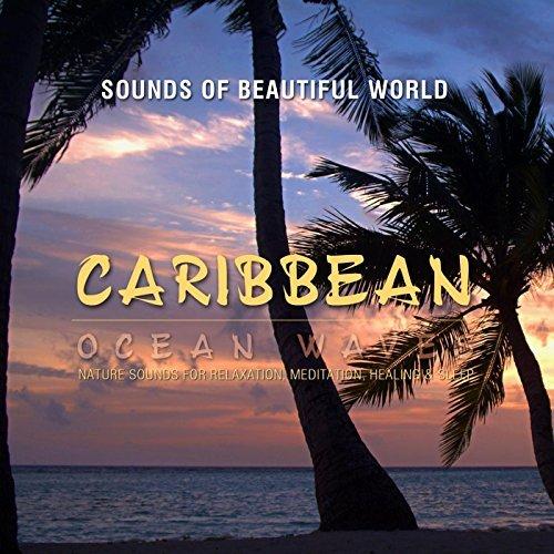 Ocean Waves: Caribbean By Sounds of Beautiful World