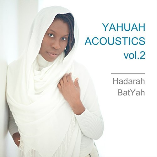 Yahuah Acoustics Vol.2 By Hadarah BatYah