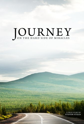 Journey on the Hard Side of Miracles by Dr. Steven Stiles